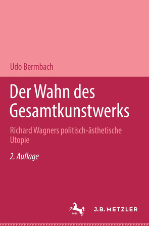 Der Wahn des Gesamtkunstwerks von Bermbach,  Udo