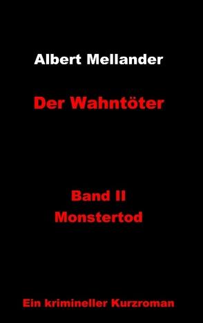 Der Wahntöter von Mellander,  Albert
