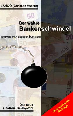 Der wahre Bankenschwindel und was man dagegen tun kann von Anders,  Christian, Straube,  Elke