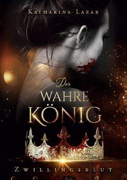 Der wahre König von Lazar,  Katharina