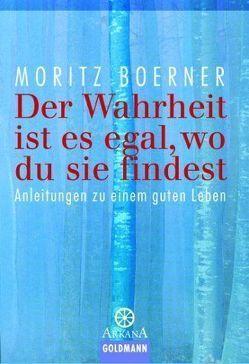 Der Wahrheit ist es egal, wo du sie findest von Boerner,  Moritz, Byron,  Katie