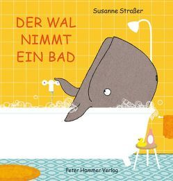 Der Wal nimmt ein Bad von Straßer,  Susanne