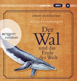 Der Wal und das Ende der Welt von Bülow,  Johann von, Ironmonger,  John, Poets,  Maria, Schnettler,  Tobias