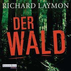 Der Wald von Häußler,  Marcel, Laymon,  Richard, Teschner,  Uve