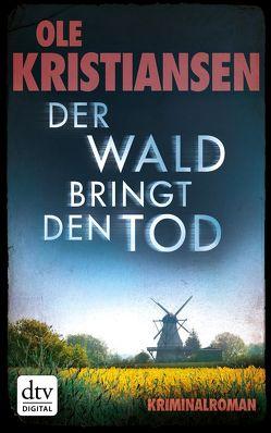 Der Wald bringt den Tod von Kristiansen,  Ole