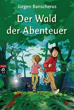 Der Wald der Abenteuer von Banscherus,  Jürgen