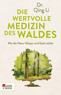 Der Wald – ein medizinisches Wunder von Förs,  Katharina, Li,  Qing