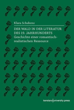 Der Wald in der Literatur des 19. Jahrhunderts von Schubenz,  Klara