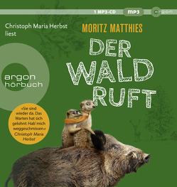 Der Wald ruft von Herbst,  Christoph Maria, Matthies,  Moritz