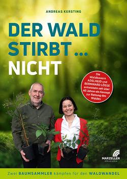 Der Wald stirbt … nicht von Kersting,  Andreas