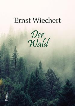 Der Wald von Wiechert,  Ernst
