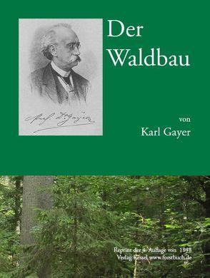 Der Waldbau von Gayer,  Karl