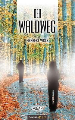 Der Waldspaziergang von Wolf,  Herbert