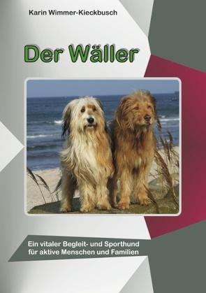 Der Wäller von Wimmer-Kieckbusch,  Karin