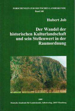 Der Wandel der historischen Kulturlandschaft und sein Stellenwert in der Raumordnung von Job,  Hubert