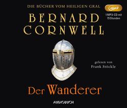 Der Wanderer von Cornwell,  Bernard, Feldmann,  Claudia, Stoeckle,  Frank