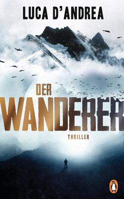 Der Wanderer von D'Andrea,  Luca, Roth,  Olaf Matthias, Van Volxem,  Susanne