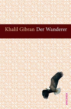 Der Wanderer von Gibran,  Khalil