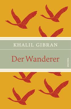 Der Wanderer von Gibran,  Khalil, Landgraf,  Kim