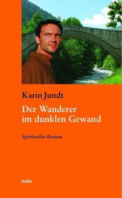 Der Wanderer im dunklen Gewand von Jundt,  Karin