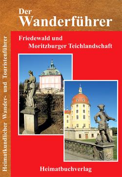 Der Wanderführer, Friedewald und Moritzburger Teichlandschaft von Bellmann,  Michael