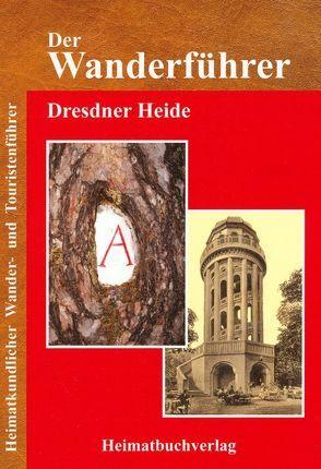 Der Wanderführer, Dresdner Heide von Bellmann,  Michael
