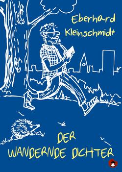 Der wandernde Dichter von Kleinschmidt,  Eberhardt