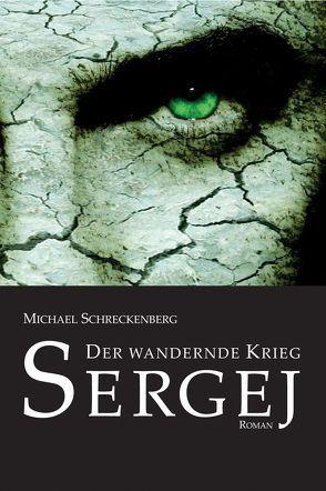 Der wandernde Krieg: Sergej von Schreckenberg,  Michael