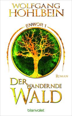 Der wandernde Wald – Enwor 1 von Hohlbein,  Wolfgang