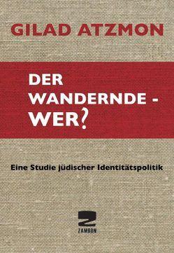 Der wandernde – Wer? von Atzmon,  Gilad, Schlereth,  Einar, Schmidt,  Andreas