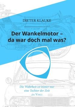 Der Wankelmotor – da war doch mal was? von Klauke,  Dieter