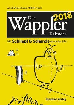 Der Wappler Kalender 2018 von Vogel,  Sybille, Wintersberger,  Astrid