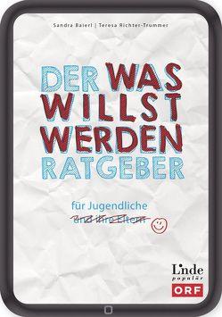 Der Was-willst-werden-Ratgeber von Baierl,  Sandra, Richter-Trummer,  Teresa