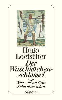 Der Waschküchenschlüssel von Loetscher,  Hugo