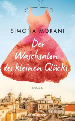 Der Waschsalon des kleinen Glücks von Morani,  Simona, Nattefort,  Anja