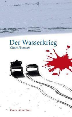 Der Wasserkrieg von Hamann,  Oliver