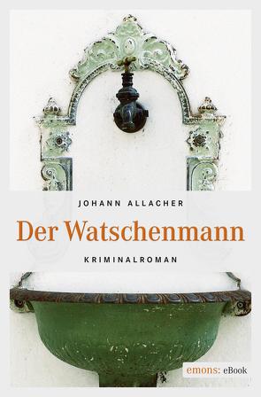Der Watschenmann von Allacher,  Johann