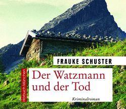 Der Watzmann und der Tod von Birnstiel,  Thomas, Schuster,  Frauke