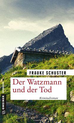 Der Watzmann und der Tod von Schuster,  Frauke