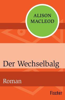 Der Wechselbalg von MacLeod,  Alison, Roth,  Sabine