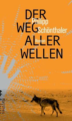 Der Weg aller Wellen von Schönthaler,  Philipp