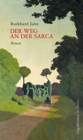 Der Weg an der Sarca von Jahn,  Burkhard