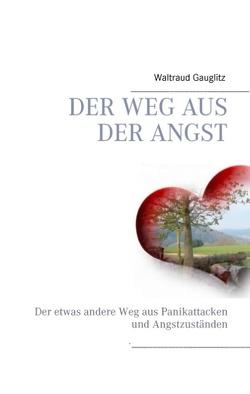 Der Weg aus der Angst von Gauglitz,  Waltraud