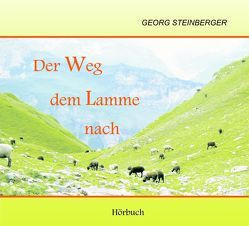 Der Weg dem Lamme nach von Brunnen Verlag Gießen, Steinberger,  Georg