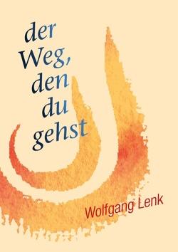 der Weg, den du gehst von Lenk,  Wolfgang