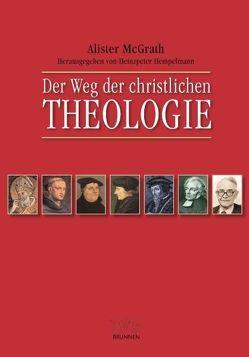Der Weg der christlichen Theologie von McGrath,  Alister