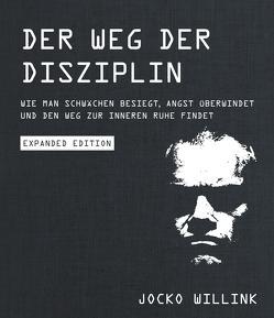 Der Weg der Disziplin – Expanded Edition von Willink,  Jocko