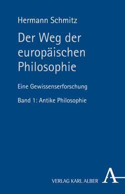 Der Weg der europäischen Philosophie von Schmitz,  Hermann