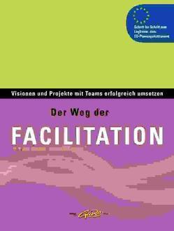 Der Weg der Facilitation von Hauszer,  Martin, Hauszer-Ortner,  Ursula, Stelzer,  Harald