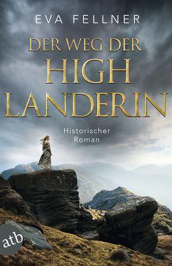 Der Weg der Highlanderin von Fellner,  Eva